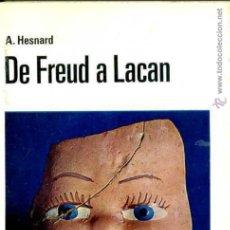 Libros de segunda mano: HESNARD : DE FREUD A LACAN (MARTÍNEZ ROCA, 1976). Lote 48693074