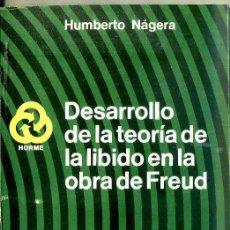 Libros de segunda mano: NÁGERA : DESARROLLO DE LA TEORÍA DE LA LÍBIDO EN LA OBRA DE FREUD (HORMÉ, 1978). Lote 48693120