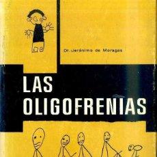 Libros de segunda mano: MORAGAS : LAS OLIGOFRENIAS (LYE, 1962) . Lote 48693155
