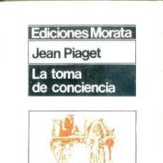 Libros de segunda mano: PIAGET : LA TOMA DE CONCIENCIA (MORATA, 1976) . Lote 48693190
