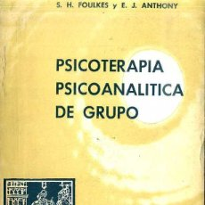 Libros de segunda mano: FOULKES / ANTHONY : PSICOTERAPIA PSICOANALÍTICA DE GRUPO (PAIDÓS, 1964) . Lote 48693375