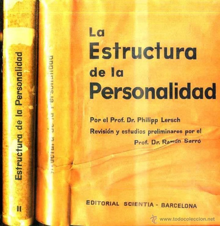 LERSCH : LA ESTRUCTURA DE LA PERSONALIDAD - DOS TOMOS (SCIENTIA, 1969) (Libros de Segunda Mano - Pensamiento - Psicología)