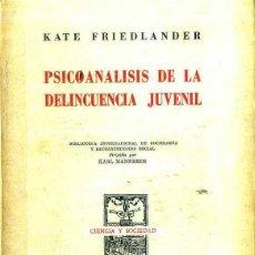 Libros de segunda mano: FRIEDLANDER : PSICOANÁLISIS DE LA DELINCUENCIA JUVENIL (PAIDÓS, 1950) . Lote 48708005