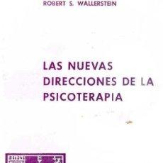 Libros de segunda mano: WALLERSTEIN : LAS NUEVAS DIRECCIONES DE LA PSICOTERAPIA (PAIDÓS, 1972) PSICOANÁLISIS. Lote 48708107