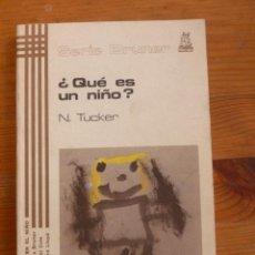 Libros de segunda mano: ¿QUE ES UN NIÑO?. N. TUCKER. ED. MORATA 1982 172PAG. Lote 48714318