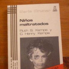 Libros de segunda mano: NIÑOS MALTRATADOS. KEMPE Y KEMPE. MORATA 1985 224 PAG. Lote 48714362