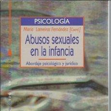 Libros de segunda mano: ABUSOS SEXUALES EN LA INFANCIA, MARÍA LAMEIRAS FERNÁNDEZ, PSICOLOGÍA,ABORDAJE PSICOLÓGICO Y JURÍDICO. Lote 48734409
