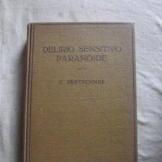 Libros de segunda mano: DELIRIO SENSITIVO PARANOIDE POR ERNEST KRETSCHMER 1959. Lote 48740146