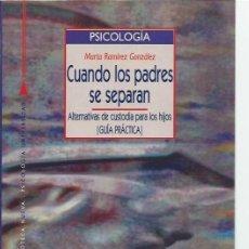 Libros de segunda mano: CUANDO LOS PADRES SE SEPARAN, MARTA RAMIREZ GONZÁLEZ, ALTERNATIVAS DE CUSTODIA PARA LOS HIJOS, LEER. Lote 87662124