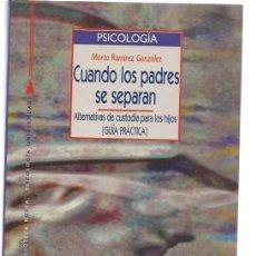 Libros de segunda mano: CUANDO LOS PADRES SE SEPARAN, ALTERNATIVAS DE CUSTODIA PARA LOS HIJOS, MARTA RAMIREZ GONZALEZ, LEER. Lote 48745885
