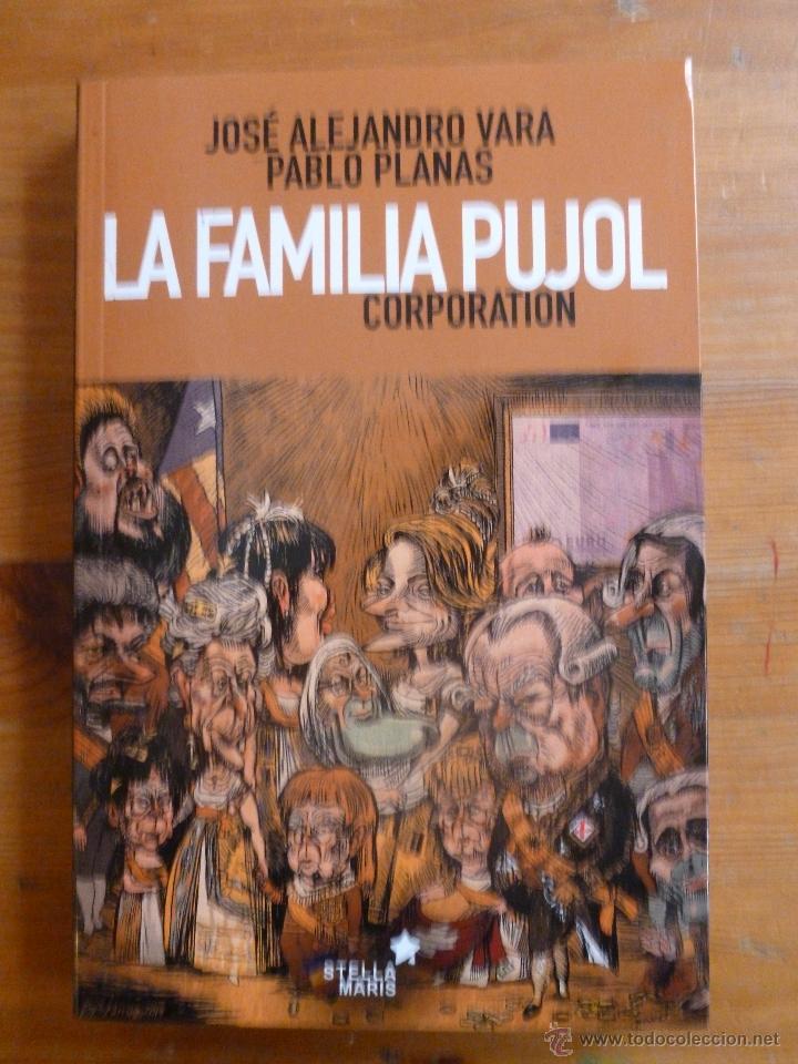 LA FAMILIA PUJOL. CORPORATION. ALEJANDRO VARA-PABLO PLANAS. STELLA MARIS. 2014 264 PAG (Libros de Segunda Mano - Pensamiento - Psicología)