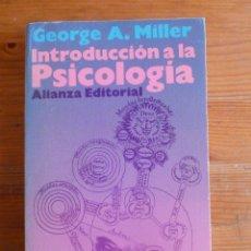 Libros de segunda mano: INTRODUCCION A LA PSICOLOGIA. GEORGE A. MILLER. ALIANZA ED. 1979 490 PAG. Lote 48866309