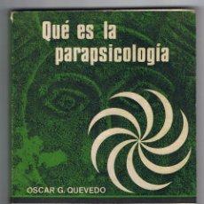 Libros de segunda mano: OSCAR G. QUEVEDO .- QUÉ ES LA PARAPSICOLOGÍA.. Lote 147747354