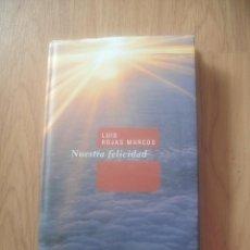 Libros de segunda mano: NUESTRA FELICIDAD (LUIS ROJAS MARCOS). Lote 48954076