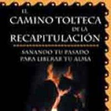Libros de segunda mano: EL CAMINO TOLTECA DE LA RECAPITULACIÓN. SANANDO TU PASADO PARA LIBERAR TU ALMA - SANCHEZ, VICTOR. Lote 48953128