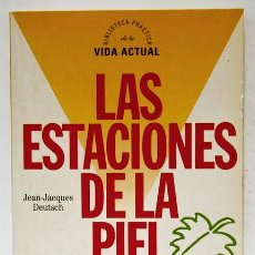 Libros de segunda mano: DEUTSCH, JEAN-JACQUES: LAS ESTACIONES DE LA PIEL (ALTAYA) (CB). Lote 53626352