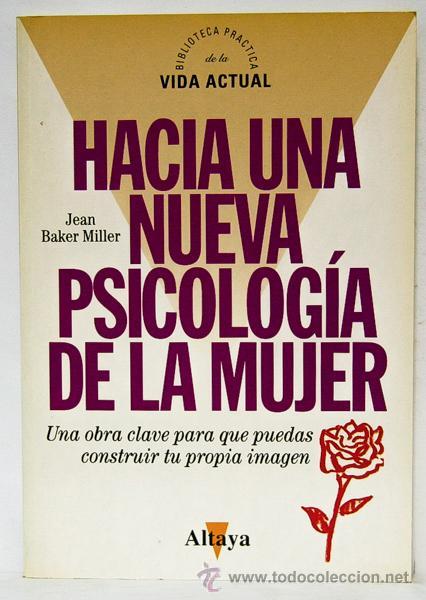 MILLER, JEAN BAKER: HACIA UNA NUEVA PSICOLOGÍA DE LA MUJER (ALTAYA) (CB) (Libros de Segunda Mano - Pensamiento - Psicología)