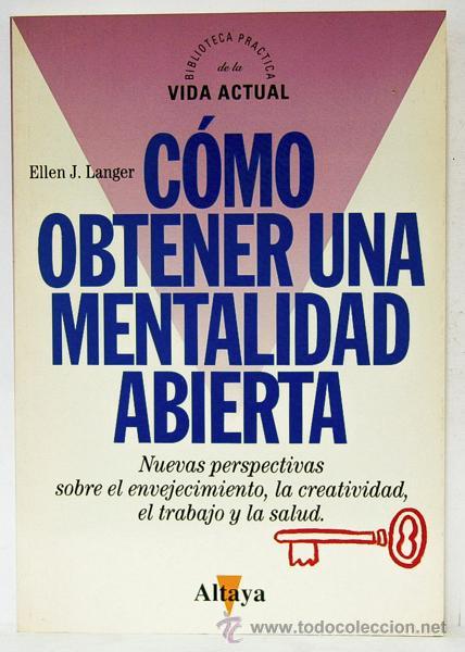 LANGER, ELLEN J.: CÓMO OBTENER UNA MENTALIDAD ABIERTA (ALTAYA) (CB) (Libros de Segunda Mano - Pensamiento - Psicología)