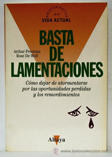 FREEMAN, ARTHUR: BASTA DE LAMENTACIONES (ALTAYA) (CB) (Libros de Segunda Mano - Pensamiento - Psicología)