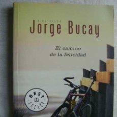 Libros de segunda mano: EL CAMINO DE LA FELICIDAD. BUCAY, JORGE. 2007. Lote 49121272
