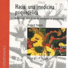 Libros de segunda mano: RICHARD YENSEN. HACIA UNA MEDICINA PSIQUEDÉLICA. RM69112.. Lote 49192546