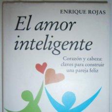 Libros de segunda mano: EL AMOR INTELIGENTE CORAZON Y CABEZA ENRIQUE ROJAS - CIRCULO DE LECTORES 1998. Lote 49263328