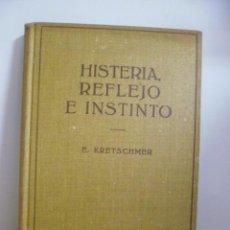 Libros de segunda mano: HISTERIA, REFLEJO E INSTINTO- E. KRETSCHMER-1963- EDT. LABOR. TRA: MANUEL SACRISTÁN LUZÓN. Lote 49375886