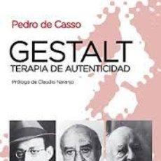 Libros de segunda mano: GESTALT TERAPIA DE AUTENTICIDAD PEDRO DE CASSO ED.KAIROS 2012 VIDA Y OBRA DE FRITZ PERLS. Lote 76207275
