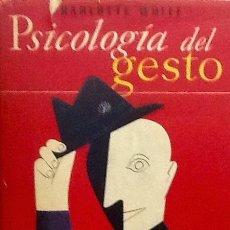 Libros de segunda mano: PSICOLOGÍA DEL GESTO. CHARLOTTE WOLFF. Lote 49771009
