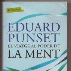 Libros de segunda mano: EL VIATGE AL PODER DE LA MENT - EDUARD PUNSET. Lote 49827093