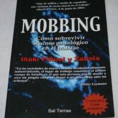 Libros de segunda mano: MOBBING, COMO SOBREVIVIR AL ACOSO PSICOLOGICO EN EL TRABAJO, IÑAKI PIÑUEL Y ZABALA, 1ª ED. 2001. Lote 49867636