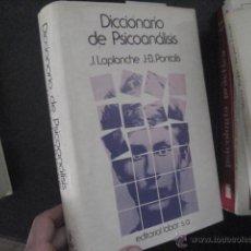 Libros de segunda mano: DICCIONARIO DE PSICOANALISIS, J. LAPLANCHE Y J.B. PONTALI PSICOLOGIA BS3. Lote 49974691