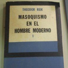 Livros em segunda mão: MASOQUISMO EN EL HOMBRE MODERNO 1 THEODOR REIK EDITORIAL SUR AÑO 1963. Lote 49997541