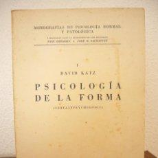Libros de segunda mano: DAVID KATZ: PSICOLOGÍA DE LA FORMA (ESPASA-CALPE, 1945). Lote 50037608