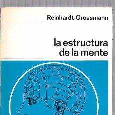 Libros de segunda mano: LA ESTRUCTURA DE LA MENTE. REINHARDT GROSSMANN. NUEVA COLECCIÓN LABOR. Nº94. EDIT. LABOR. 1969. Lote 61851788