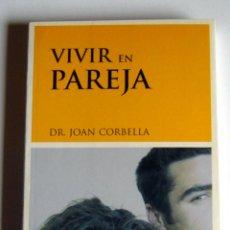 Libros de segunda mano: VIVIR EN PAREJA - DR. JOAN CORBELLA. Lote 50056911