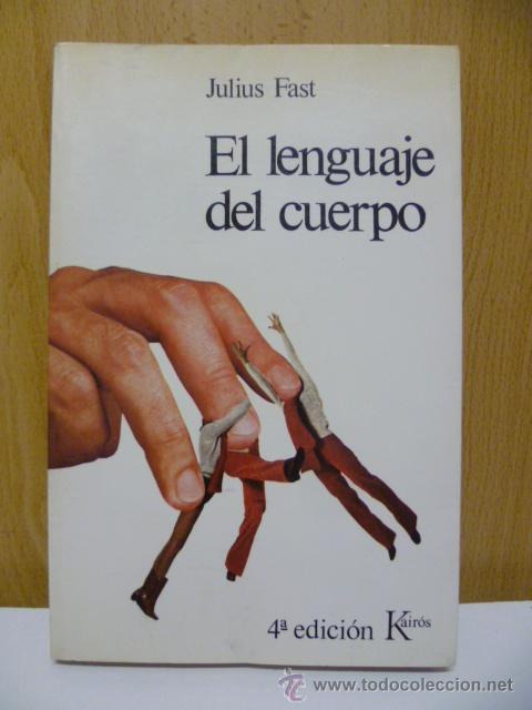 EL LENGUAJE DEL CUERPO. FAST, JULIUS. 1979 (Libros de Segunda Mano - Pensamiento - Psicología)