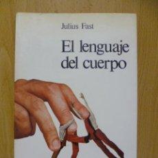 Libros de segunda mano: EL LENGUAJE DEL CUERPO. FAST, JULIUS. 1979. Lote 220657503