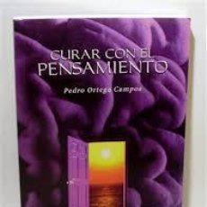 Libros de segunda mano: CURAR CON EL PENSAMIENTO PEDRO ORTEGA CAMPOS LABERINTO ED.2003. Lote 50438431