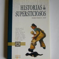 Libri di seconda mano: HISTORIAS DE SUPERSTICIOSOS - PEDRO PABLO G. MAY. Lote 50463076