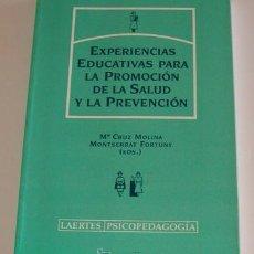 Libros de segunda mano: EXPERIENCIAS EDUCATIVAS PARA LA PROMOCIÓN DE LA SALUD Y LA PREVENCIÓN. RM70449. . Lote 50582596