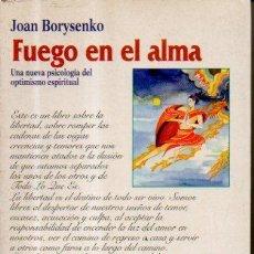 Libros de segunda mano - Fuego en el alma. Joan Borysenko. Ediciones Obelisco, 1995 - 50595671