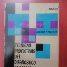 Libros de segunda mano: TÉCNICAS PROYECTIVAS DEL DIAGNÓSTICO PSICOLÓGICO. ANDERSON.. Lote 50966459