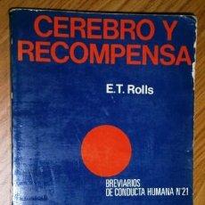 Libros de segunda mano: CEREBRO Y RECOMPENSA POR E. T. ROLLS DE ED. FONTANELLA EN BARCELONA 1981. Lote 51003062
