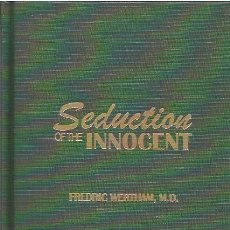 Libros de segunda mano: SEDUCTION OF THE INNOCENT HC (MAIN ROAD BOOKS,2004) - TAPA DURA - FREDIC WERTHAM - EC COMICS. Lote 51349038