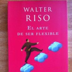 Libros de segunda mano: EL ARTE DE SER FLEXIBLE - WALTER RISO - PLANETA / ZENITH 1ª EDICION. Lote 51599751