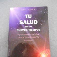 Libros de segunda mano: TU SALUD EN LOS NUEVOS TIEMPOS. Lote 51713390