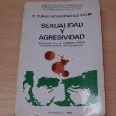 Libros de segunda mano: PROF. A. LEDESMA JIMENO (CCORD.). IV CURSO MONOGRÁFICO SOBRE SEXUALIDAD Y AGRESIVIDAD. RM71535. . Lote 51729320