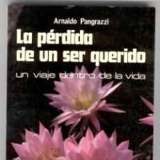 Libros de segunda mano: LA PÉRDIDA DE UN SER QUERIDO // ARNALDO PANGRAZZI (1995). Lote 52012158