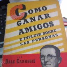 Libros de segunda mano: COMO GANAR AMIGOS E INFLUIR SOBRE LAS PERSONAS DALE CARNEGIE EDIT COSMOS AÑO 1952. Lote 52151662